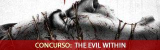 Concurso Evil Within
